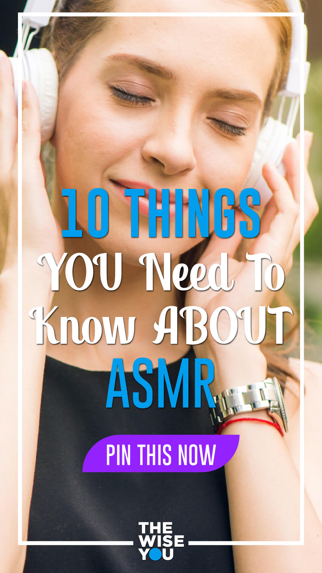 10 Things You Need To Know About Asmr