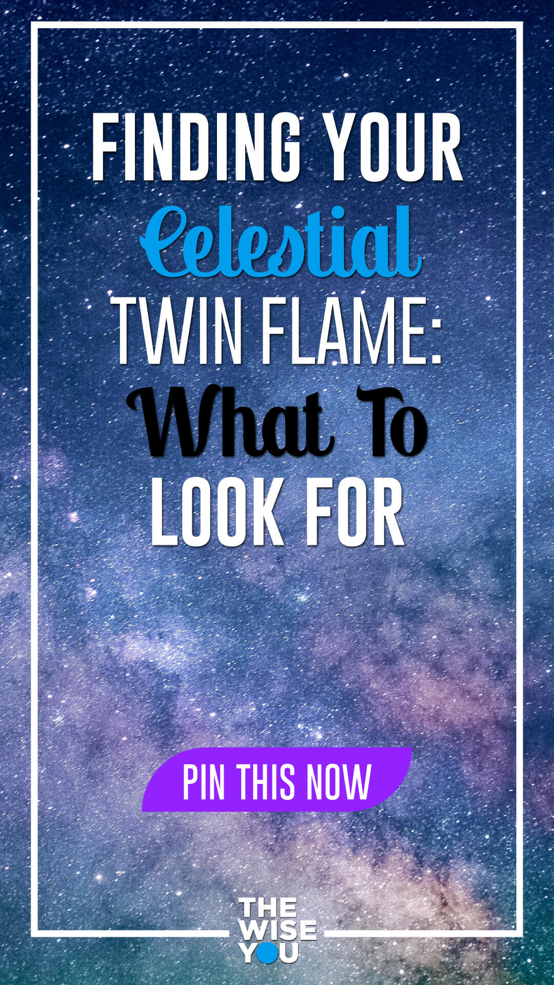 Finding Your Celestial Twin Flame: What To Look For