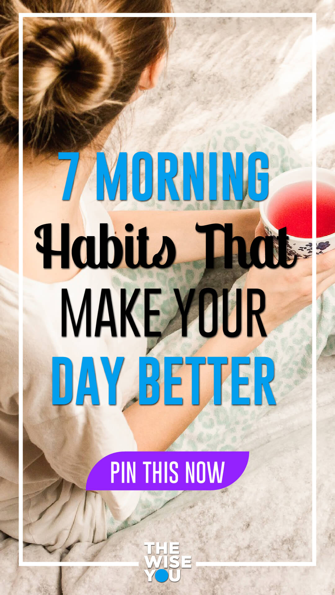 7 Morning Habits That Make Your Day Better