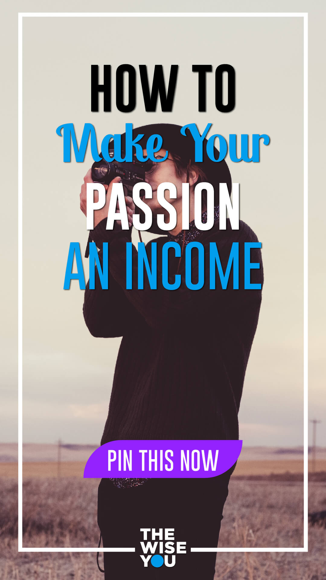 How To Make Your Passion An Income
