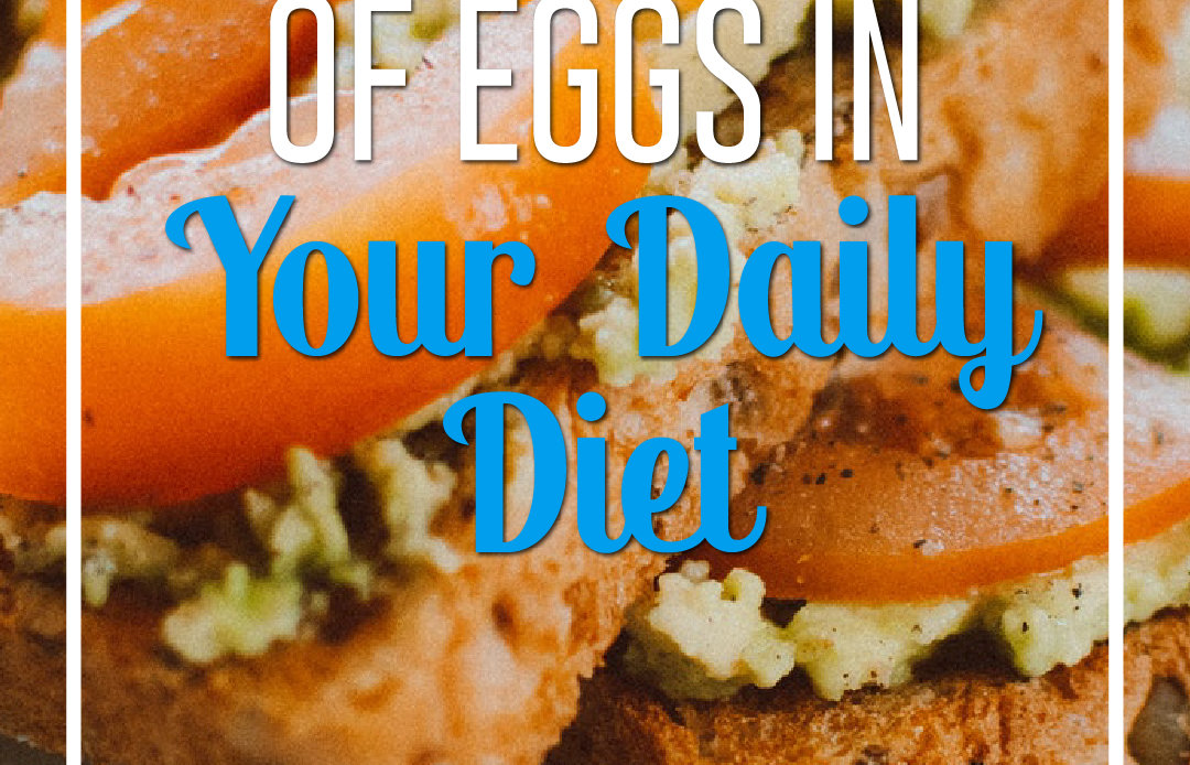 10 Health Benefits of Eggs in Your Daily Diet