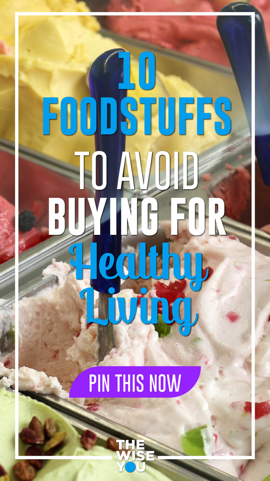 10 Foodstuffs to Avoid Buying For a Healthy Lifestyle