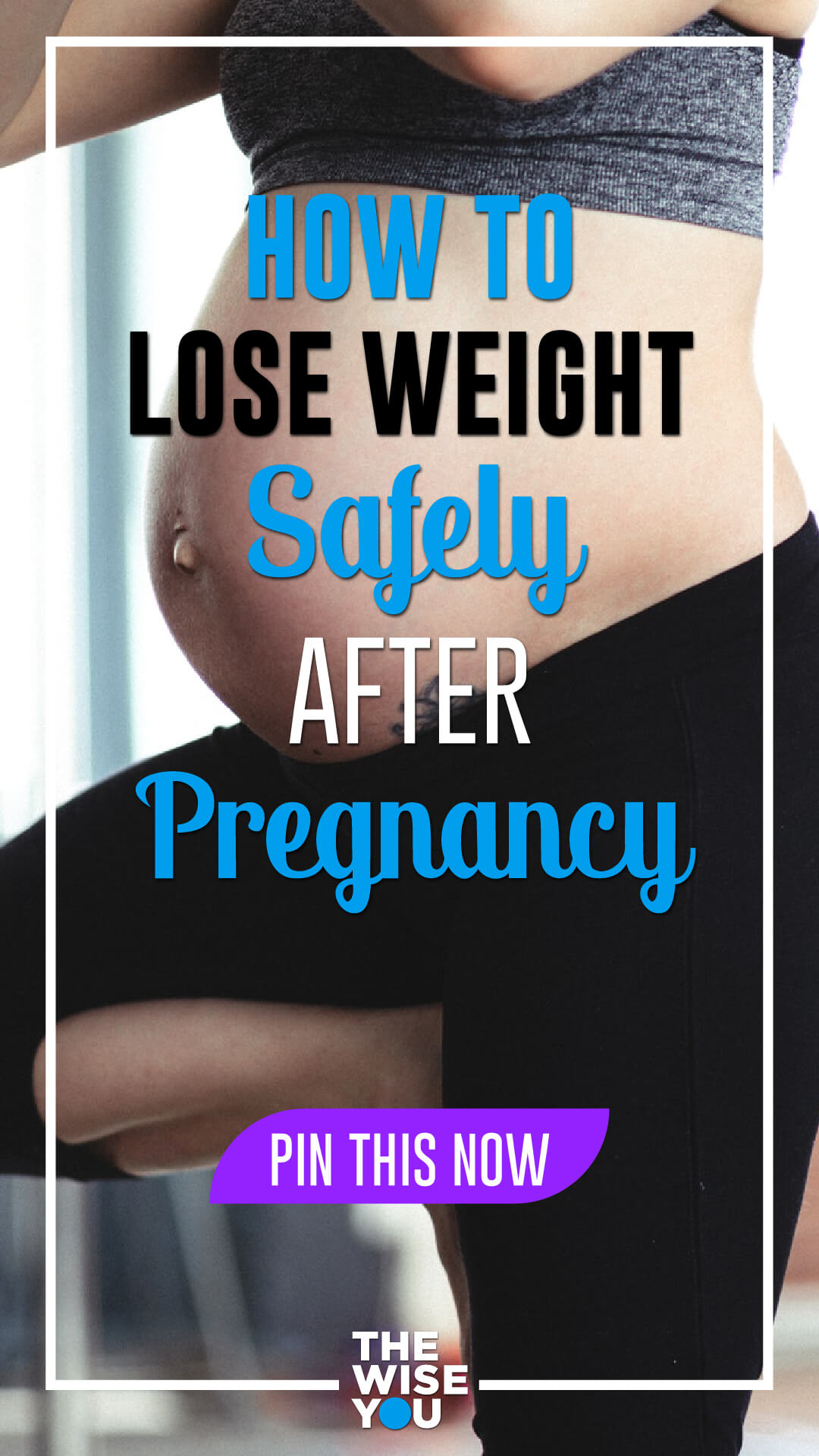 How to Lose Weight Safely After Pregnancy?