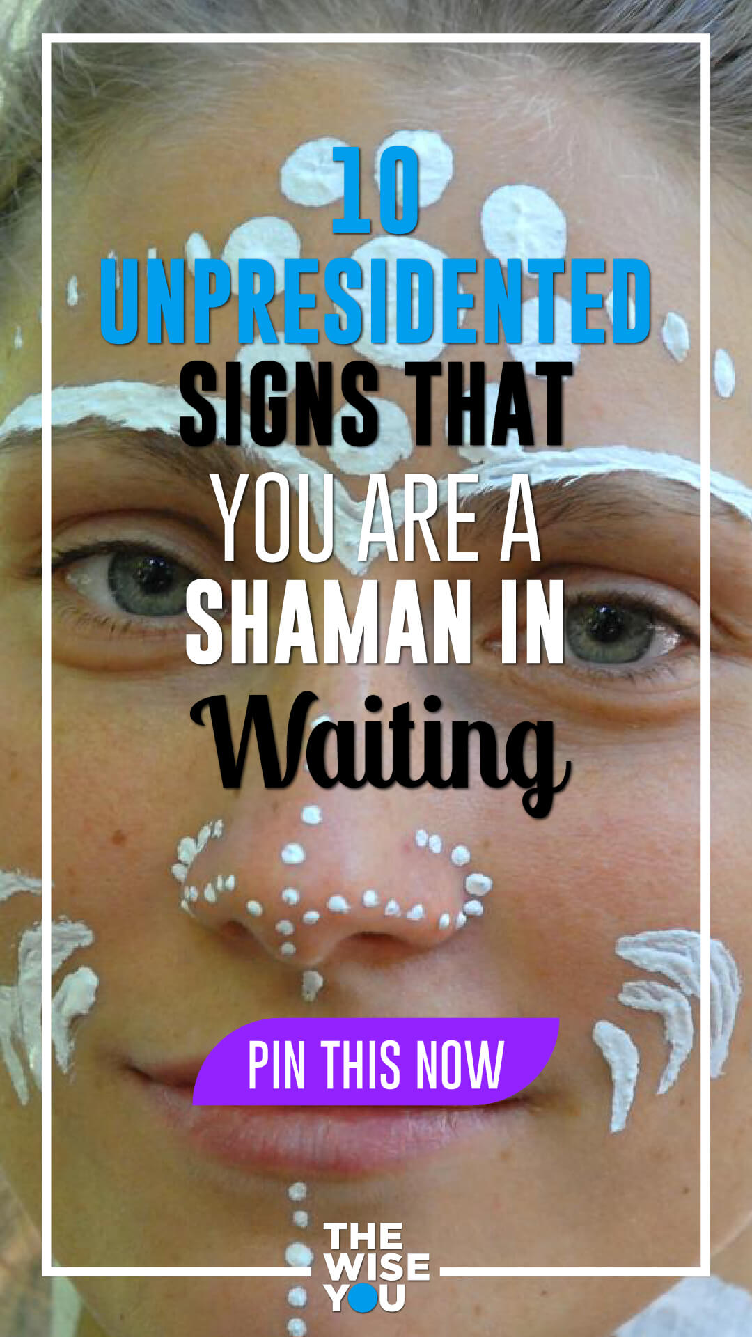 10 Unprecedented Signs That You Are a Shaman in Waiting