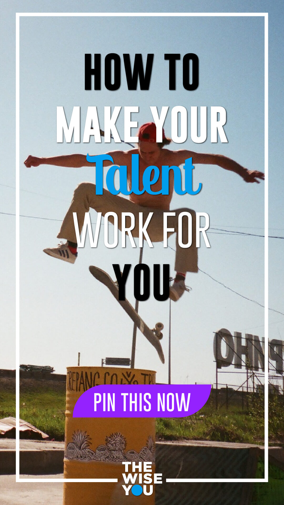 How To Make Your Talent Work For You