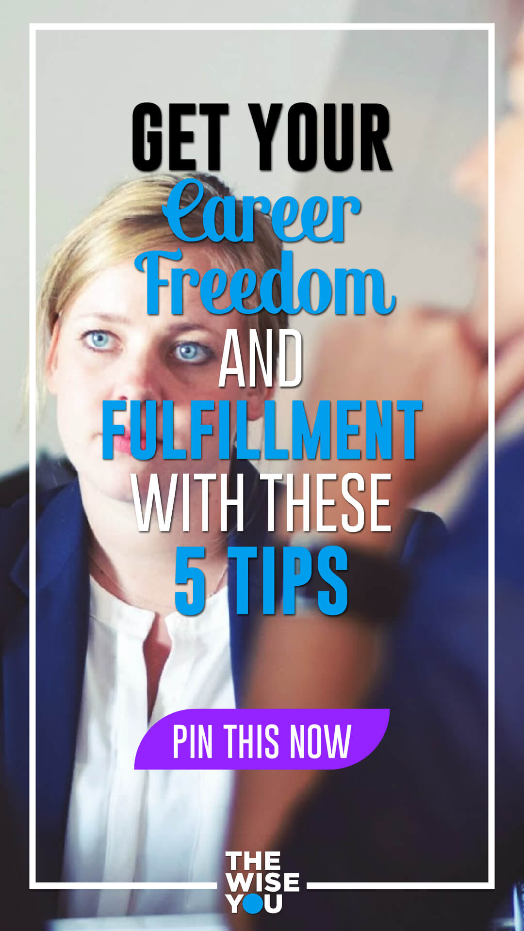 Get Your Career Freedom and Fulfillment with These Five Tips