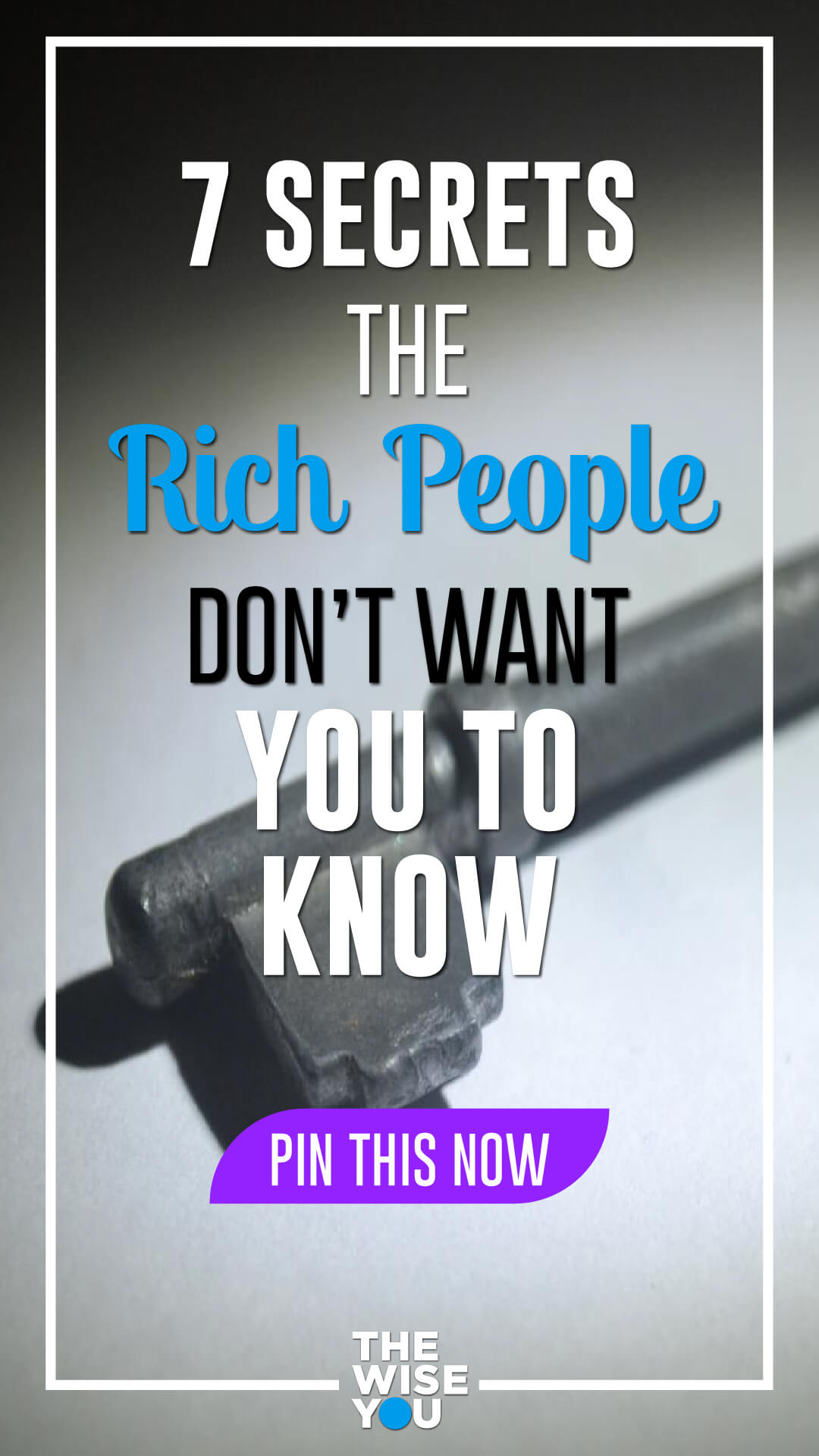 7 Secrets What the Rich Don't Want You to Know
