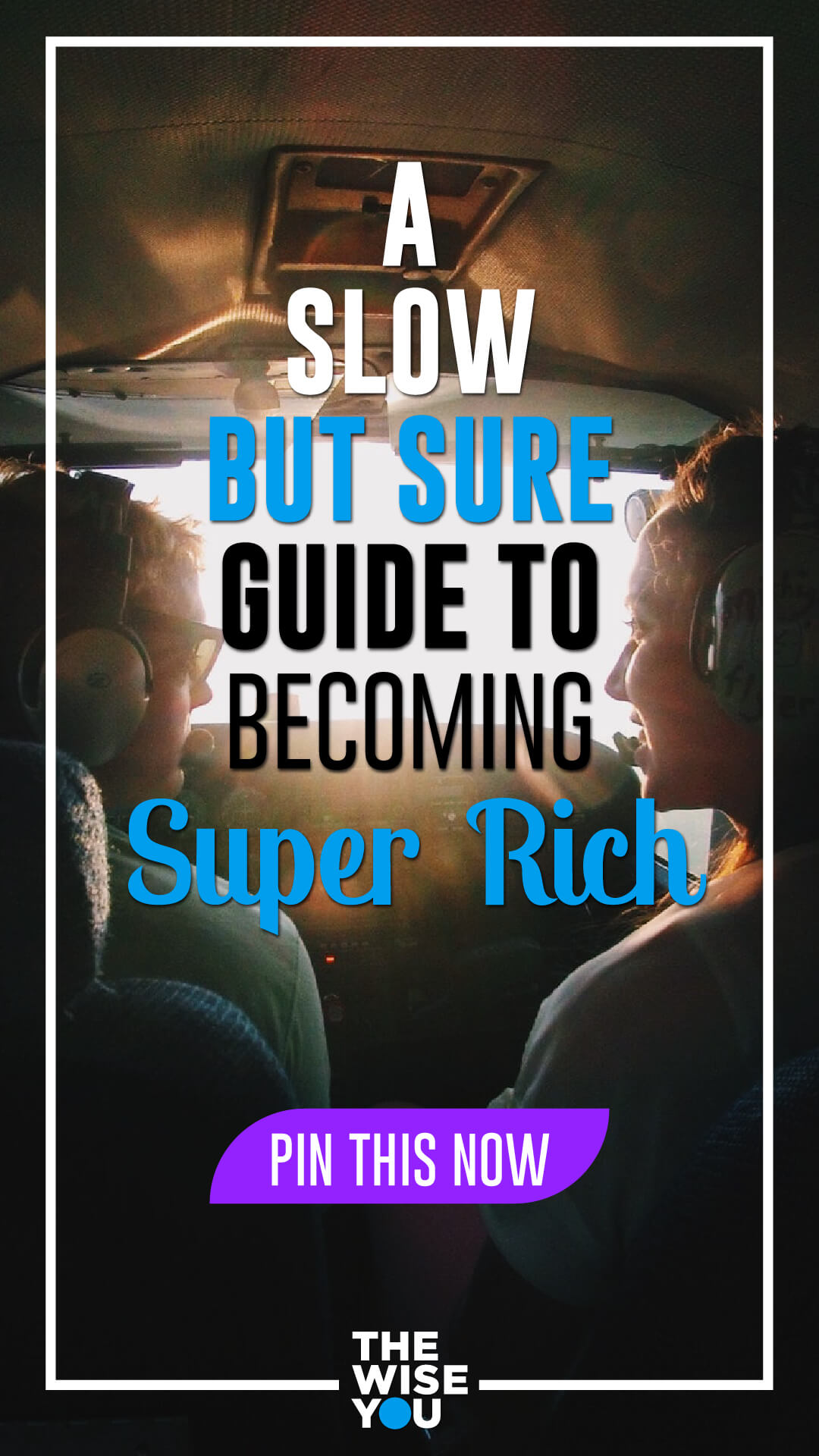 A Slow but Sure Guide to Becoming Super Rich