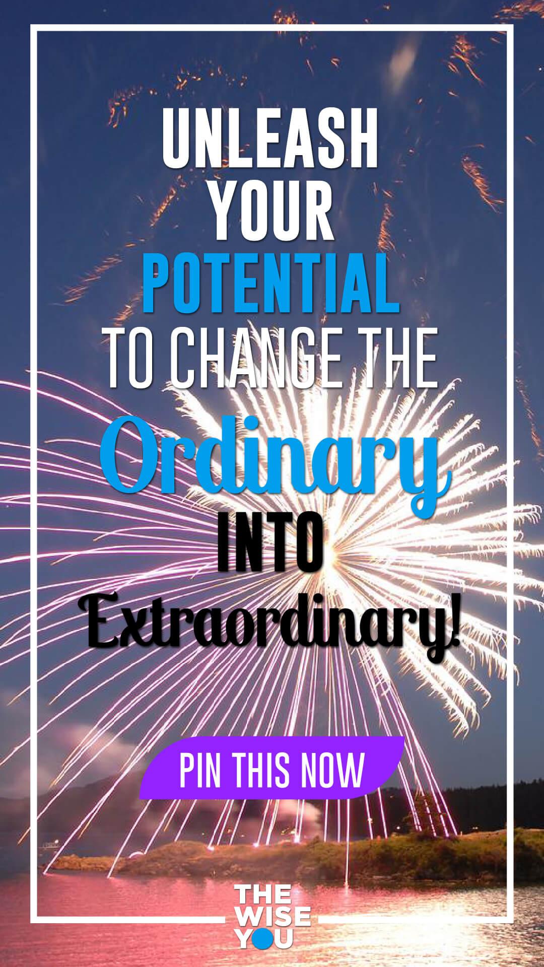 Ordinary Into Extraordinary