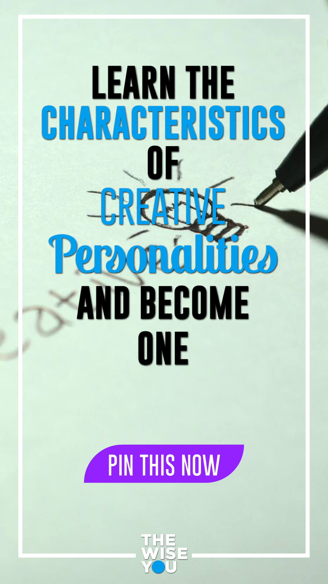 Learn the Characteristics of Creative Personalities and Become One